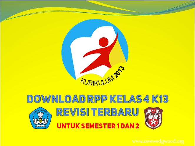 Download RPP kelas 4 K13 revisi terbaru untuk seluruh pembelajaran di semester 1 dan semester 2