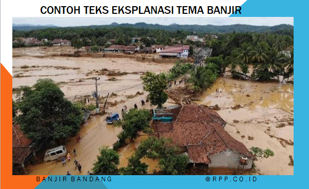 Contoh teks eksplanasi tema bencana alam banjir